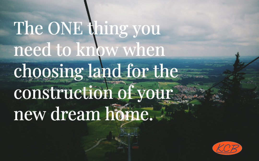 The ONE thing you need to know when choosing land for the construction of your new dream home.