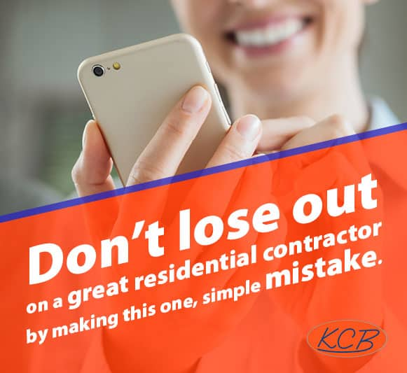 Don't lose out on a great residential contractor by making this one, simple mistake.